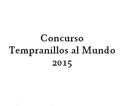Concurso Internacional Itinerante Tempranillos al Mundo (TAM) 2015